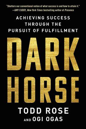 Cover image - Dark Horse: Achieving Success Through the Pursuit of Fulfillment