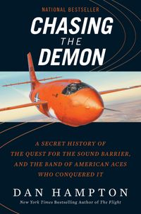 chasing-the-demon-chuck-yeager-and-the-band-of-american-aces-who-conquered-the-sound-barrier