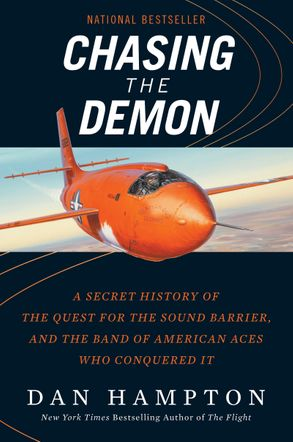 Cover image - Chasing the Demon: Chuck Yeager and the Band of American Aces Who Conquered the Sound Barrier