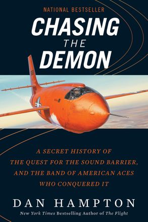 Cover image - Chasing the Demon: A Secret History of the Quest for the Sound Barrier, and the Band of American Aces Who Conquered It