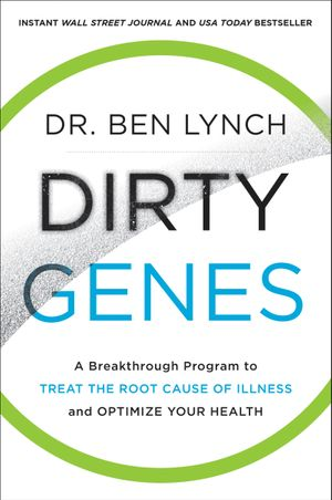 dirty-genes-a-breakthrough-program-to-treat-the-root-cause-of-illness-and-optimize-your-health