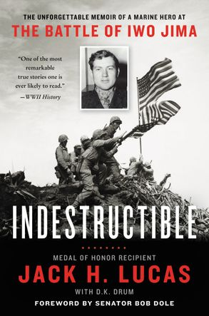 Cover image - Indestructible: The Unforgettable Story of a Marine Hero at the Battle of Iwo Jima