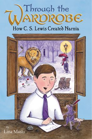 Cover image - Through the Wardrobe: How C. S. Lewis Created Narnia