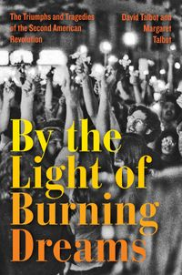 by-the-light-of-burning-dreams-the-triumphs-and-tragedies-of-the-secondamerican-revolution