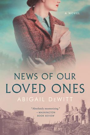 Cover image - News Of Our Loved Ones: A Novel
