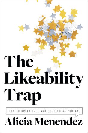 Cover image - The Likeability Trap: How to Break Free and Succeed as You Are