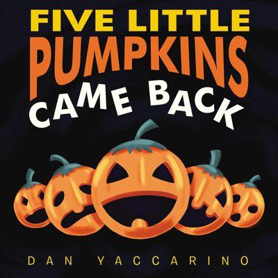 Five Little Pumpkins Came Back Board Book