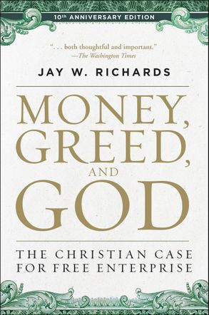 Cover image - Money, Greed, and God 10th Anniversary Edition: The Christian Case for Free Enterprise