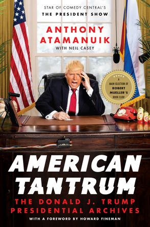 Cover image - American Tantrum: The Donald J. Trump Presidential Archives