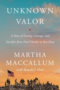 unknown-valor-a-story-of-family-courage-and-sacrifice-from-pearl-harbor-to-iwo-jima