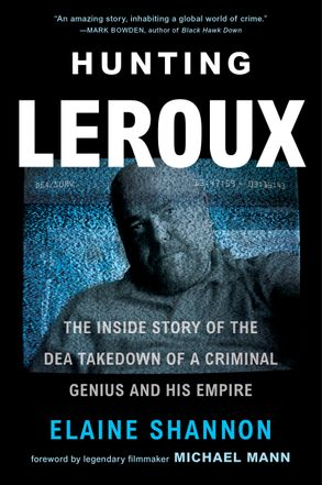 Cover image - Hunting LeRoux: The Inside Story of the DEA Takedown of a Criminal Genius and His Empire