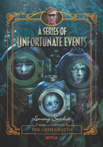 A Series of Unfortunate Events #11: The Grim Grotto [Netflix Tie-in Edition]
