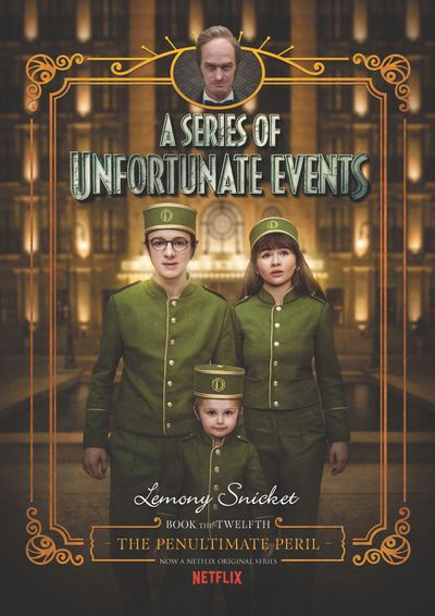 A Series of Unfortunate Events #12: The Penultimate Peril [Netflix Tie-in Edition]