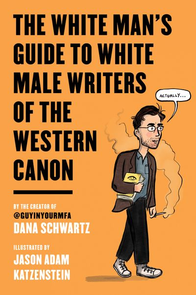 White Man's Guide to White Male Writers of the Western Canon