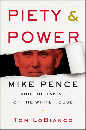 Cover image - Piety & Power: Mike Pence and the Taking of the White House