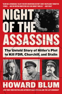 night-of-the-assassins-the-untold-story-of-hitlers-plot-to-kill-fdr-churchill-and-stalin