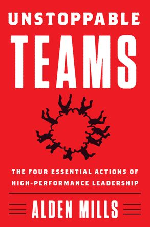 Cover image - Unstoppable Teams: The Four Essential Actions of High-Performance Leadership