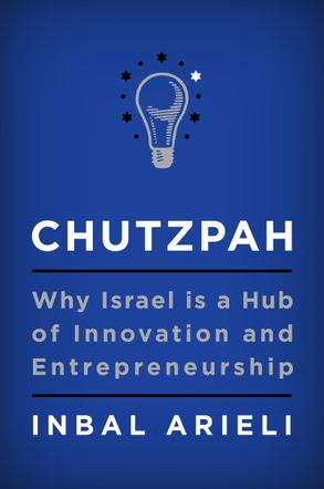 Cover image - Chutzpah: Why Israel Is A Hub Of Innovation And Entrepreneurship
