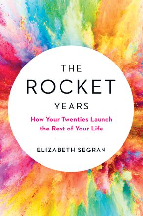 Cover image - The Rocket Years: How Your Twenties Launch the Rest of Your Life