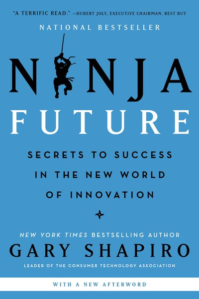 Ninja Future: How Innovation Will Change Our Lives and What We Can Do toThrive