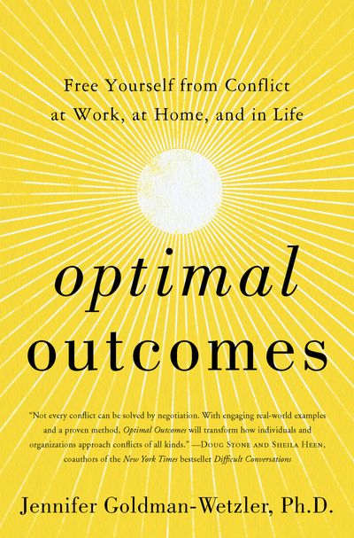 Optimal Outcomes: Free Yourself from Conflict at Work and Home