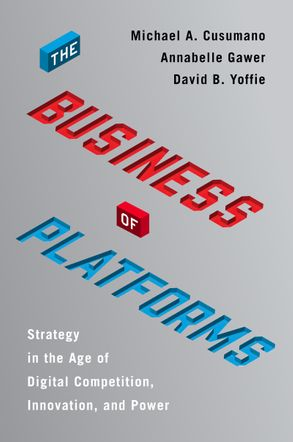 Cover image - The Business Of Platforms: Strategy In The Age Of Digital Competition, Innovation, And Power