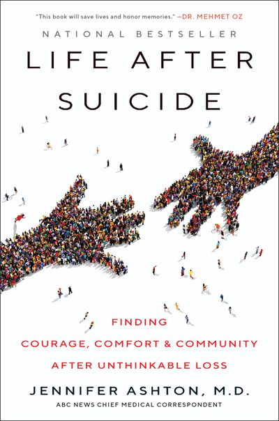 Life After Suicide: Finding Courage, Comfort & Community After Unthinkable Loss