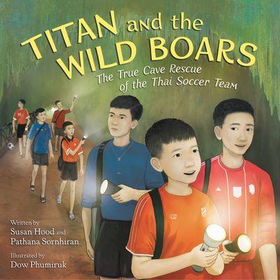 Titan and the Wild Boars The True Cave Rescue of the Thai Soccer Te