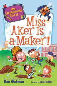 my-weirder-est-school-8-miss-aker-is-a-maker