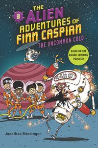 the-alien-adventures-of-finn-caspian-3-the-uncommon-cold