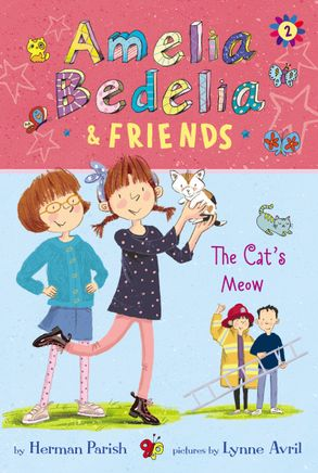 Cover image - Amelia Bedelia And Friends #2: Amelia Bedelia and Friends The Cat's Meow
