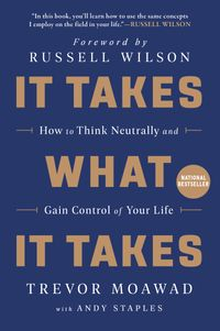 it-takes-what-it-takes-how-to-think-neutrally-and-gain-control-of-your-life