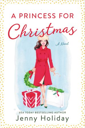 A Princess For Christmas: A Novel
