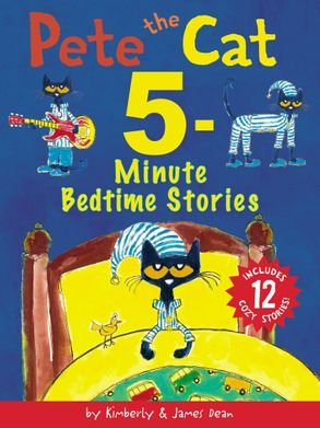 Cover image - Pete the Cat 5-Minute Bedtime Stories: Includes 12 Cozy Stories!