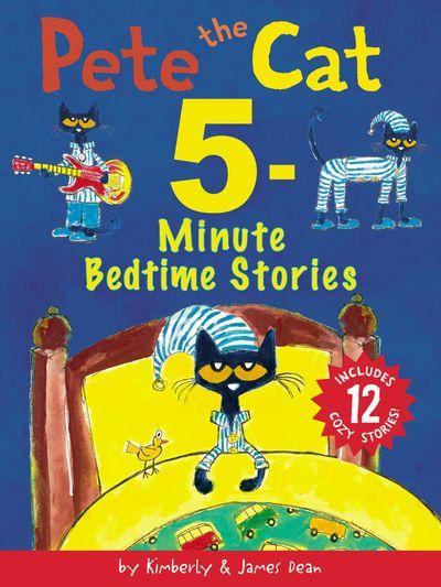 Pete the Cat 5-Minute Bedtime Stories: Includes 12 Cozy Stories!