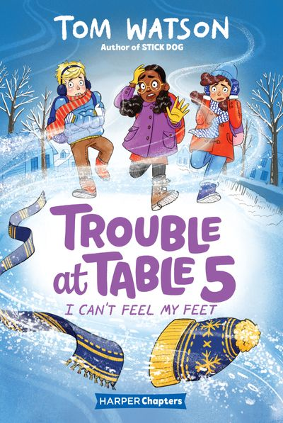 Trouble at Table 5 #4: I Can't Feel My Feet