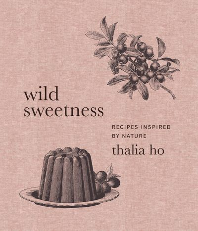 Wild Sweetness: Recipes Inspired by Nature