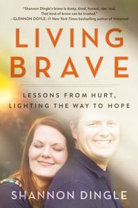 living-brave-lessons-from-hurt-lighting-the-way-to-hope