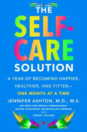 Cover image - The Self-Care Solution: A Year of Becoming Happier, Healthier, and Fitter - One Month at a Time