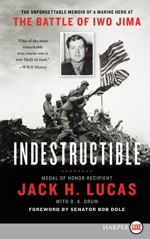 Cover image - Indestructible: The Unforgettable Story of a Marine Hero at the Battle of Iwo Jima [Large Print]