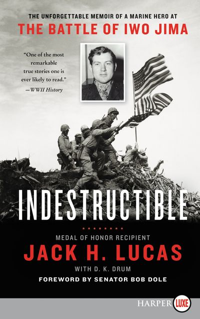 Indestructible: The Unforgettable Story of a Marine Hero at the Battle of Iwo Jima [Large Print]