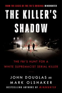 the-killers-shadow-the-fbis-hunt-for-a-white-supremacist-serial-killer