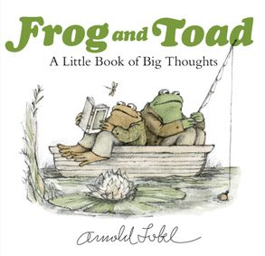 Cover image - Frog and Toad: A Little Book of Big Thoughts
