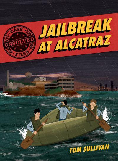 Unsolved Case Files: Jailbreak at Alcatraz