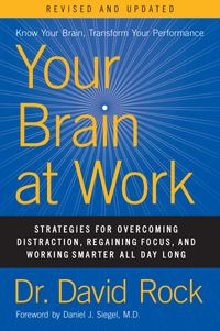 your-brain-at-work-revised-and-updated-strategies-for-overcoming-distraction-regaining-focus-and-working-smarter-all-day-long