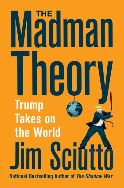 Mad Man Theory: Trump Takes on the World