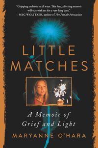 little-matches-a-memoir-of-grief-and-light