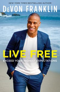 live-free-exceed-your-highest-expectations