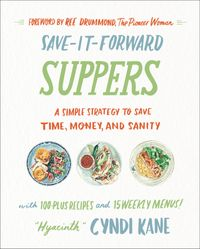save-it-forward-suppers-a-simple-strategy-to-save-time-money-and-sanity