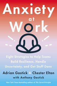 anxiety-at-work-8-strategies-to-help-teams-build-resilience-handle-uncertainty-and-get-stuff-done
